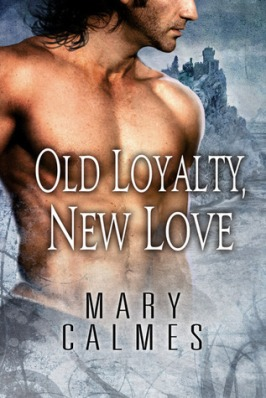 Old Loyalty New Love by Mary Calmes