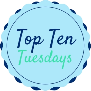 Top Ten Tuesdays (1)