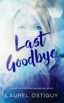 Last Goodbye by Laurel Ostiguy